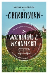 Wochenend und Wohnmobil - Kleine Auszeiten in Oberbayern