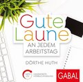 Gute Laune an jedem Arbeitstag, 1 Audio-CD, MP3