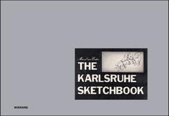 Marcel van Eeden. The Karlsruhe Sketchbook   Das Karlsruher Skizzenbuch