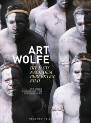 Art Wolfe - Die Jagd nach dem perfekten Bild