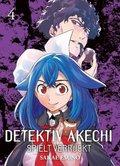 Detektiv Akechi spielt verrückt - Bd.4