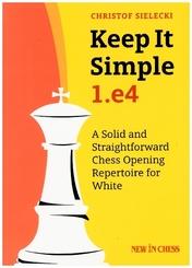 Keep it Simple 1.e4