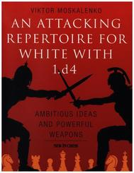 An Attacking Repertoire For White With 1.d4