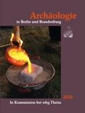 Archäologie in Berlin und Brandenburg 2018