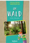 Projektreihe Kindergarten - Im Wald