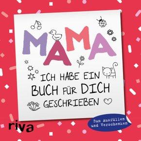Mama, ich habe ein Buch für dich geschrieben - Version für Kinder