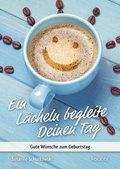 Ein Lächeln begleite Deinen Tag