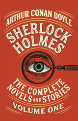 Sherlock Holmes: The Complete Novels and Stories - Vol.1