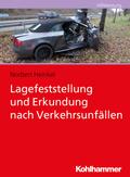 Lagefeststellung und Erkundung nach Verkehrsunfällen