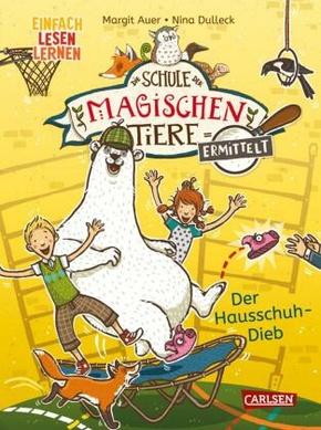 Die Schule der magischen Tiere ermittelt: Der Hausschuh-Dieb