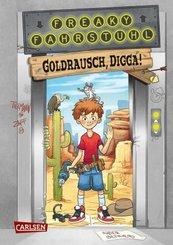 Freaky Fahrstuhl: Goldrausch, Digga!