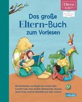 Das große ELTERN-Buch zum Vorlesen (ELTERN-Vorlesebuch); .