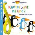Mein Baby-Pixi Buggybuch: Kunterbunt, na und?