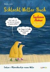 Schlecht-Wetter-Buch: Das Ausfüll- und Lesebuch gegen mieses Wetter