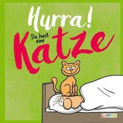 Hurra!  Du hast eine Katze: Cartoons und lustige Texte für Katzenfreunde