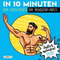 Endlich mitreden! Sport: In 10 Minuten vom Couch-Potato zum Trendsport-Papst