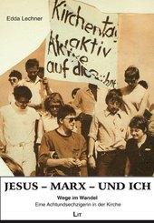 Jesus, Marx und ich - Wege im Wandel - Eine Achtundsechzigerin in der Kirche
