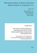 Verwaltungsverfahrensabhängiges Informationsrecht Privater in der Bundesrepublik Deutschland und der Volksrepublik China