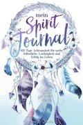 Mein Spirit-Journal: 105 Tage Achtsamkeit für mehr Selbstliebe, Leichtigkeit und Erfolg im Leben