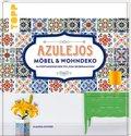 Azulejos. Möbel & Wohndeko im portugiesischen Stil zum Selbermachen