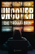 Uncover - Die Trollfabrik