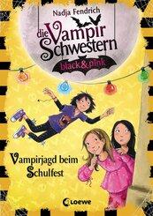 Die Vampirschwestern black & pink (Band 7) - Vampirjagd beim Schulfest