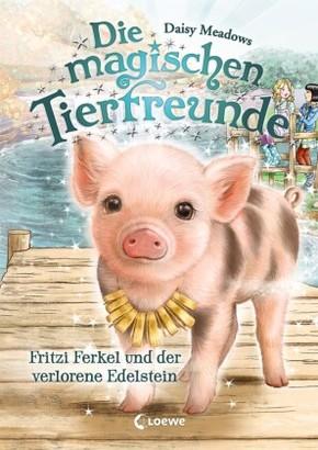Die magischen Tierfreunde - Fritzi Ferkel und der verlorene Edelstein