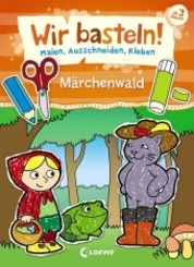 Wir basteln! - Märchenwald