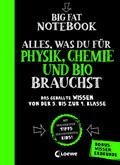 Big Fat Notebook - Alles, was du für Physik, Chemie und Bio brauchst - Das geballte Wissen von der 5. bis zur 9. Klasse.