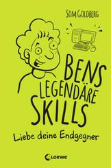 Bens legendäre Skills - Liebe deine Endgegner