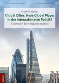 Global Cities: Neue Global Player in der internationalen Politik?