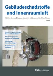 Gebäudeschadstoffe und Innenraumluft - Schriftenreihe zum Schutz von Gesundheit und Umwelt bei baulichen Anlagen - Bd.9