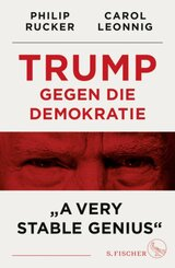 Trump gegen die Demokratie - »A Very Stable Genius«; .