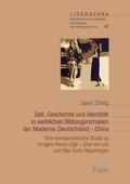 Zeit, Geschichte und Identität in weiblichen Bildungsromanen der Moderne: Deutschland - China