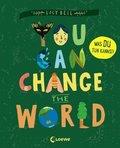 You Can Change the World - Was DU tun kannst! Sachbuch über Tierschutz, Klimawandel und Naturschutz