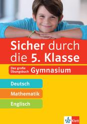 Sicher durch die 5. Klasse - Deutsch, Mathematik, Englisch