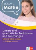 Ich kann Mathe - Lineare und quadratische Funktionen und Gleichungen 7.-10. Klasse