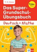 Das Super-Grundschul-Übungsbuch Deutsch und Mathe 1.-4. Klasse