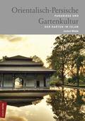 Orientalisch-Persische Gartenkultur