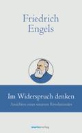 Friedrich Engels - Im Widerspruch denken