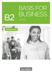 Basis for Business - New Edition: Teaching Guide; B2