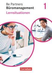 Be Partners - Büromanagement - Allgemeine Ausgabe - Neubearbeitung - 1. Ausbildungsjahr: Lernfelder 1-4