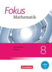 Fokus Mathematik - Bayern - Ausgabe 2017 - 8. Jahrgangsstufe