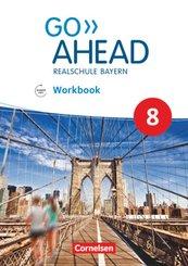 Go Ahead - Neue Ausgabe für Realschulen in Bayern: 8. Jahrgangsstufe - Workbook mit Audios online