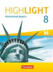 Highlight - Mittelschule Bayern: 8. Jahrgangsstufe - Schülerbuch für M-Klassen