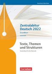Texte, Themen und Strukturen, Ausgabe Nordrhein-Westfalen, Neubearbeitung: Zentralabitur Deutsch Nordrhein-Westfalen 2022 - Grundkurs
