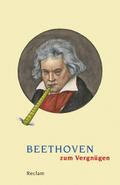 Beethoven zum Vergnügen