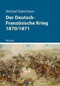 Der Deutsch-Französische Krieg 1870/1871