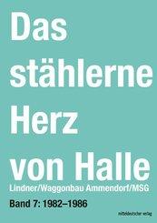 Das stählerne Herz von Halle: Lindner/Waggonbau Ammendorf/MSG 1982-1986; 7