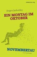 Montag im Oktober; Novembertau